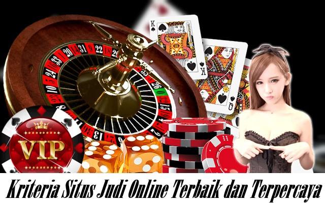 Kriteria Situs Judi Online Terbaik Dan Terpercaya Di Indonesia